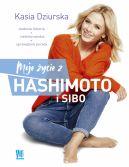 Okładka książki - Moje życie z hashimoto i SIBO