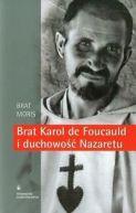 Okładka - Brat Karol de Foucauld i duchowość Nazaretu