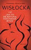 Okładka książki - Wisłocka czyli jak to ze Sztuką kochania było