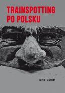Okładka - Trainspotting po polsku