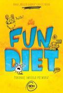 Okładka książki - The Fun Diet. Pokonaj swojego potwora