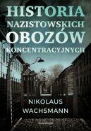 Okładka - Historia nazistowskich obozów koncentracyjnych