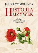 Okładka ksiązki - Historia używek. Rośliny, które uzależniły człowieka