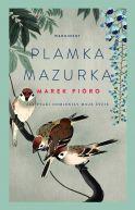 Okładka książki - Plamka mazurka. Jak ptaki odmieniły moje życie