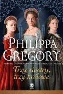 Okładka książki - Trzy siostry, trzy królowe