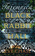 Okładka książki - Tajemnica Black Rabbit Hall