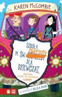 Okładka ksiązki - Szkoła im. św. Zgryzoty dla dziewcząt, duchów i uciekjących babć