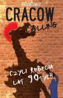 Okładka - Cracow calling czyli rebelia lat 90-tych