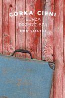 Okładka ksiązki - Córka Cieni. Burza przed ciszą