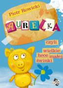 Okładka ksiązki - Aurelka czyli wielkie hece małej świnki