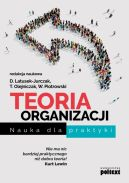 Okładka - Teoria organizacji. Nauka dla praktyki