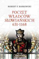 Okładka ksiązki - Poczet władców słowiańskich 631-1168