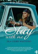 Okładka - Stay with me. Dla ciebie wszystko