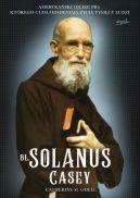 Okładka - Bł. Solanus Casey. Amerykański ojciec Pio, którego cuda odmieniają życie tysięcy ludzi