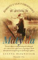 Okładka książki - Kobiety z ulicy Grodzkiej. Matylda