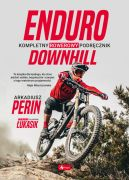 Okładka - Enduro i Downhill. Kompletny rowerowy podręcznik