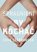 Okładka ksiązki - Spragnieni, by kochać
