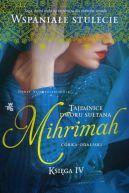 Okładka książki - Mihrimah. Córka odaliski  Tajemnice dworu sułtana. Księga IV