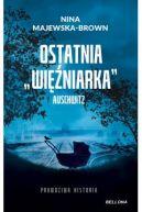"""Okładka ksiązki - Ostatnia """"więźniarka"""" Auschwitz"""