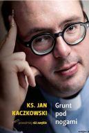Okładka książki - Grunt pod nogami. Ksiądz Jan Kaczkowski nieco poważniej niż zwykle