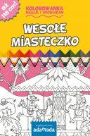 Okładka ksiązki - Kolorowanka. Maluję i opowiadam. Wesołe miasteczko