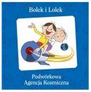 Okładka ksiązki - Bolek i Lolek. Podwórkowa Agencja Kosmiczna