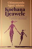Okładka - Kochana Ijeawele albo manifest feministyczny w piętnastu wskazówkach