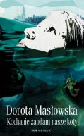 Okładka książki - Kochanie, zabiłam nasze koty