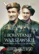Okładka ksiązki - Powstanie Warszawskie. Wędrówka po walczącym mieście