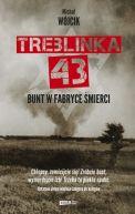 Okładka książki - Treblinka 43. Bunt w fabryce śmierci