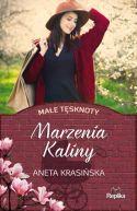 Okładka ksiązki - Marzenia Kaliny. Małe tęsknoty