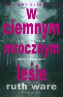 Okładka ksiązki - W ciemnym, mrocznym lesie