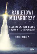 Okładka - Rakietowi miliarderzy. Elon Musk, Jeff Bezos i nowy wyścig kosmiczny