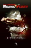 Okładka ksiązki - Rebel Fleet: Flota Ziemi