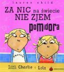 Okładka książki - Charlie i Lola. Za nic na świecie nie zjem pomidora
