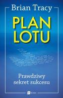 Okładka - Plan lotu. Prawdziwy sekret sukcesu