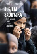 Okładka książki - Jestem Saudyjką. Świat oczami kobiet z Arabii Saudyjskiej