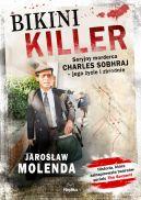 Okładka ksiązki - Bikini Killer. Seryjny morderca Charles Sobhraj - jego życie i zbrodnie