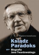 Okładka ksiązki - Ksiądz Paradoks Biografia Jana Twardowskiego