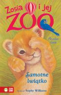 Okładka - Zosia i jej zoo. Samotne lwiątko