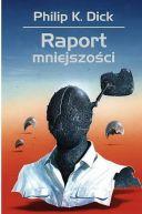 Okładka ksiązki - Raport mniejszości - opowiadania wybrane tom 4