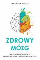 Okładka - Zdrowy mózg. Jak zatrzymać demencję i poprawić funkcje poznawcze mózgu