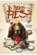 Okładka ksiązki - To tylko pies!?