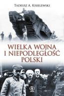Okładka ksiązki - Wielka Wojna i niepodległość Polski