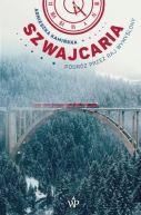 Okładka - Szwajcaria. Podróż przez raj wymyślony