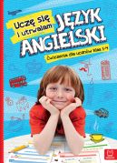 Okładka - Uczę się i utrwalam język angielski. Ćwiczenia dla uczniów klas 1-4 SP