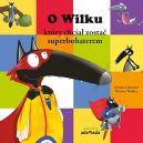 Okładka ksiązki - O wilku, który chciał zostać superbohaterem