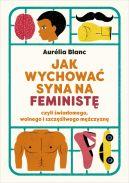 Okładka książki - Jak wychować syna na feministę