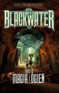 Okładka ksiązki - Blackwater. Tom 2. Magia i ogień