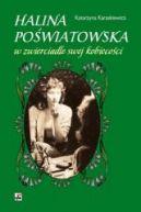 Okładka książki -   Halina Poświatowska w zwierciadle swej kobiecości